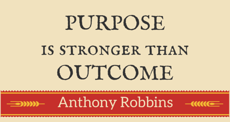 anthony-robbins-quote-purpose-is-stronger-than-outcome