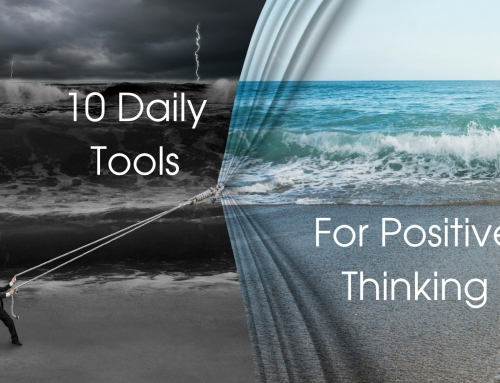 10 Daily Tools For Positive Thinking